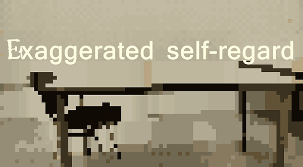 exaggerated self regard
